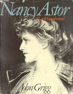 Nancy Astor: A Lady Unshamed: John Grigg
