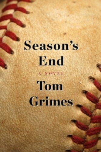 Season's End: A Novel: Grimes, Tom
