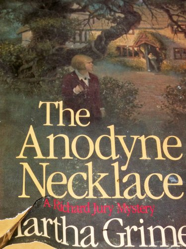 The Anodyne Necklace ***SIGNED/INSCRIBED***: Martha Grimes