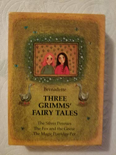 Three Grimms Fairy Tales -the Fox and the Geese - the Silver Pennies - the Magic Porridge Pot: ...