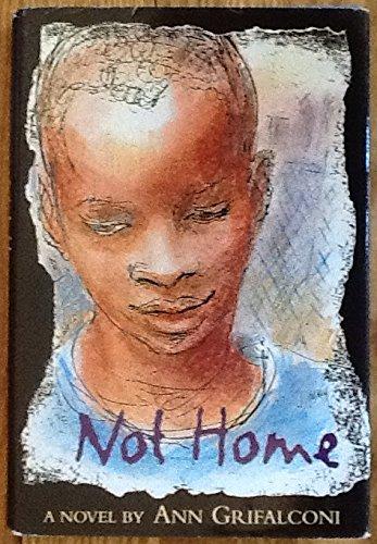 Not Home: A Novel: Grifalconi, Ann