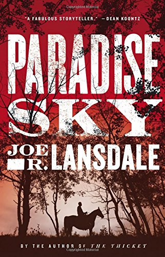 Paradise Sky (Signed FIrst Edition): Lansdale, Joe R.