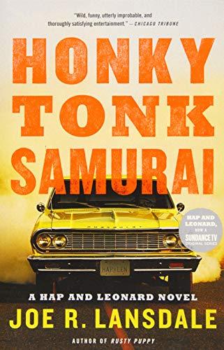Honky Tonk Samurai (Hap and Leonard): Lansdale, Joe R.
