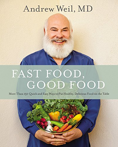 9780316329422: Fast Food, Good Food: More Than 150 Quick and Easy Ways to Put Healthy, Delicious Food on the Table