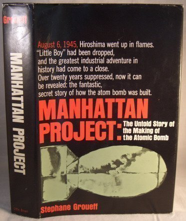 9780316329736: Manhattan Project: The Untold Story of the Making of the Atomic Bomb