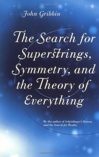 The Search For Superstrings, Symmetry, And The Theory Of Everything (9780316329750) by John Gribbin