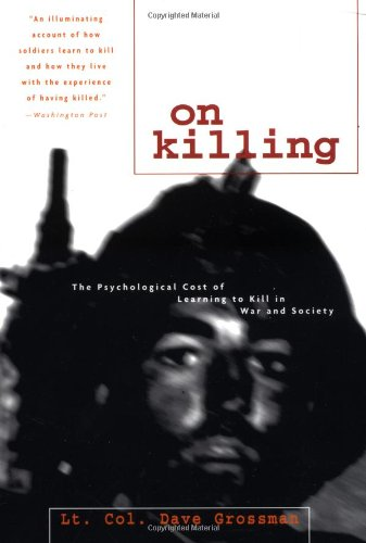 9780316330114: On Killing: The Psychological Cost of Learning to Kill in War and Society