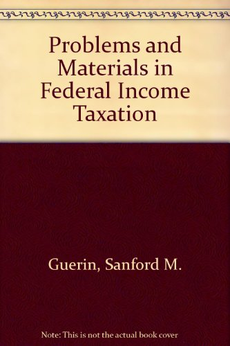 9780316330817: Problems and Materials in Federal Income Taxation