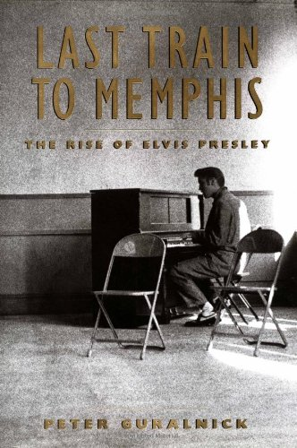 9780316332200: Last Train to Memphis: The Rise of Elvis Presley