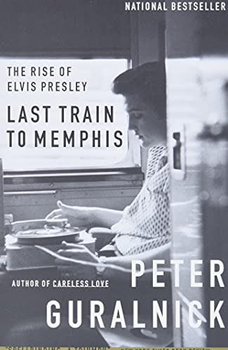 Last Train To Memphis The Rise Of Elvis Presley By Peter