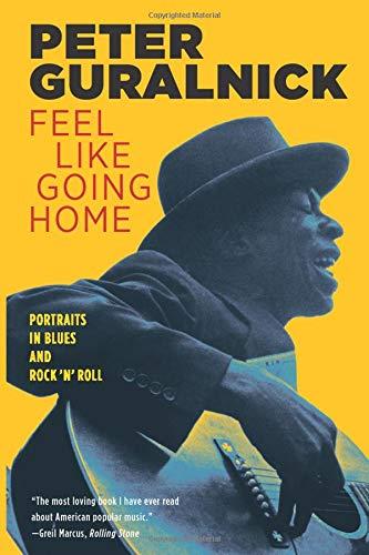 9780316332729: Feel Like Going Home: Portraits in Blues & Rock 'N' Roll