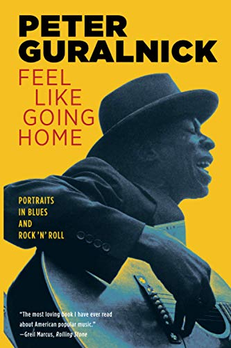 9780316332729: Feel Like Going Home: Portraits in Blues and Rock 'n' Roll