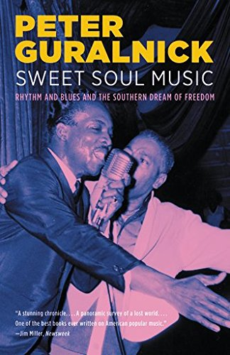 9780316332736: Sweet Soul Music: Rhythm and Blues and the Southern Dream of Freedom