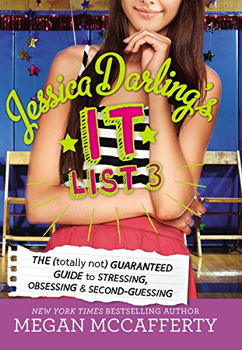 9780316333276: The Totally Not Guaranteed Guide to Stressing, Obsessing & Second-guessing: 3 (Jessica Darling's It List)