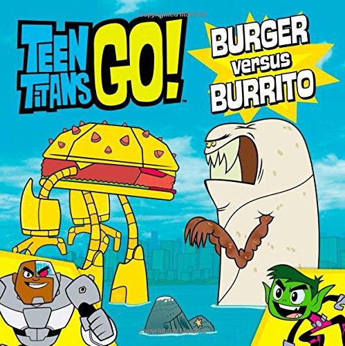 9780316333283: Teen Titans Go!: Burger Versus Burrito