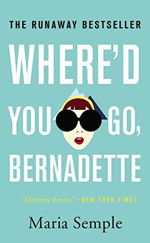 9780316333603: Where'd You Go, Bernadette: A Novel