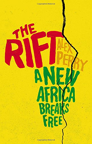 9780316333771: The Rift: A New Africa Breaks Free