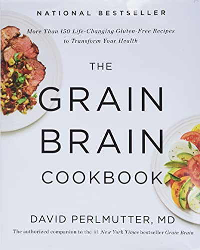 9780316334259: The Grain Brain Cookbook: More Than 150 Life-Changing Gluten-Free Recipes to Transform Your Health