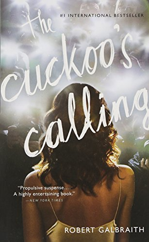The Cuckoo's Calling: Galbraith, Robert