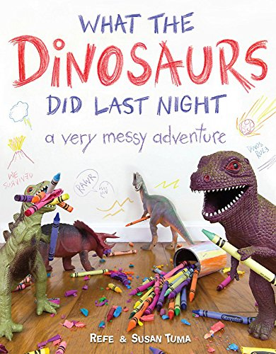 9780316335621: What the Dinosaurs Did Last Night: A Very Messy Adventure