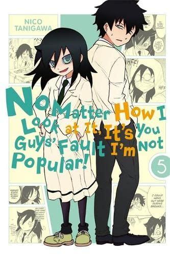 9780316336093: No Matter How I Look at it, It's You Guys' Fault I'm Not Popular!, Vol. 5