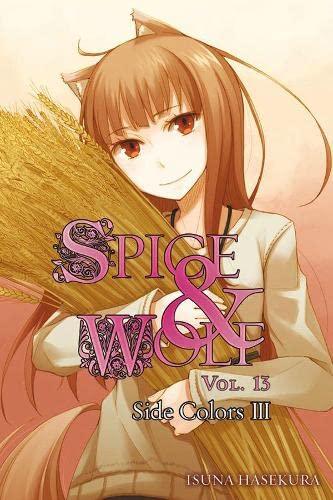 9780316336611: Spice and Wolf, Vol. 13: Side Colors III - light novel