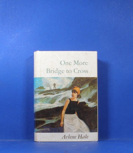 One more bridge to cross (9780316338561) by Hale, Arlene