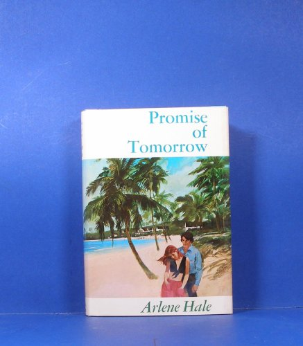 Promise of tomorrow (0316338583) by Hale, Arlene