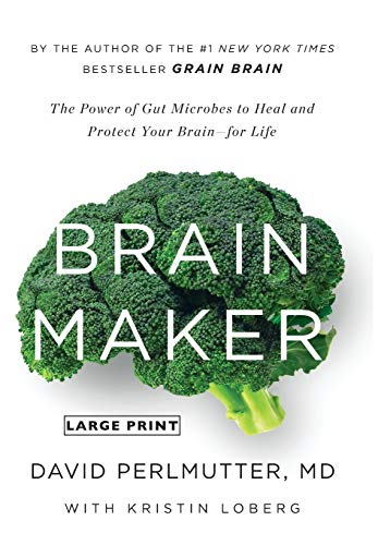 9780316339308: Brain Maker: The Power of Gut Microbes to Heal and Protect Your Brain for Life