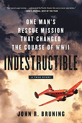 9780316339414: Indestructible: One Man's Rescue Mission That Changed the Course of WWII
