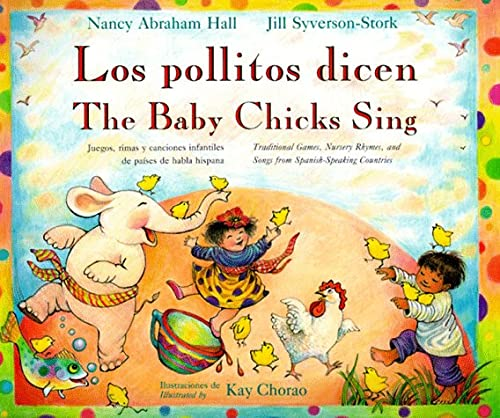 The Baby Chicks Singlos Pollitos Dicen By Nancy Abraham Hall Jill