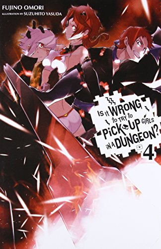 9780316340168: Is It Wrong to Try to Pick Up Girls in a Dungeon?, Vol. 4 - light novel (Is It Wrong to Pick Up Girls in a Dungeon?)