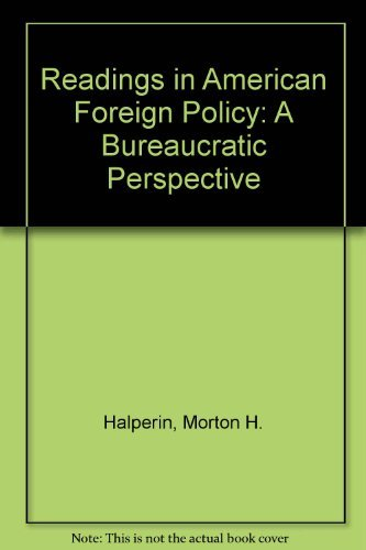 9780316340755: Readings in American Foreign Policy: A Bureaucratic Perspective