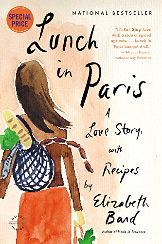 9780316340816: Lunch in Paris: A Love Story, with Recipes