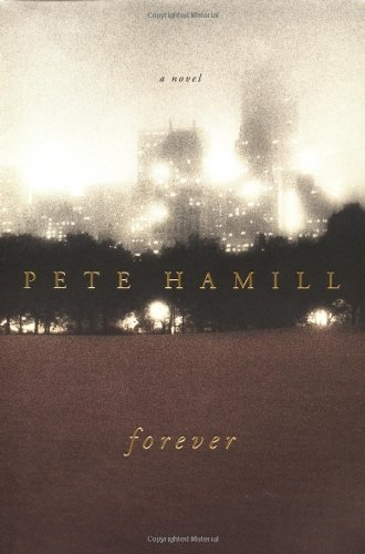 Forever: A Novel: Hamill, Pete