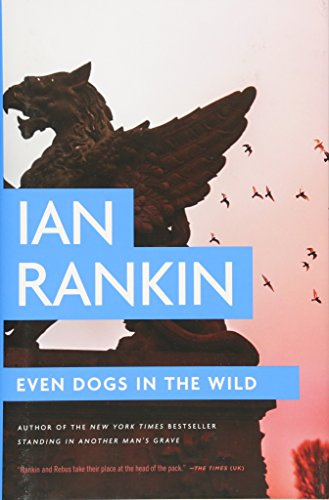 Even Dogs in the Wild (Inspector Rebus): Ian Rankin
