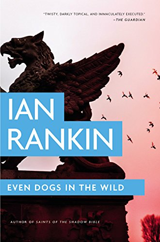 9780316342544: Even Dogs in the Wild (A Rebus Novel)