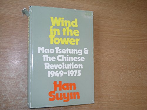 9780316342889: Wind in the tower: Mao Tsetung and the Chinese revolution, 1949-1975