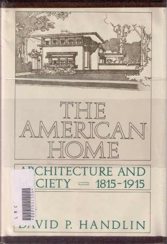 9780316343008: The American Home: Architecture and Society, 1815-1915