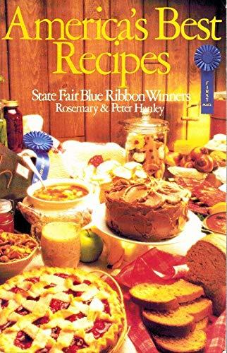 America's Best Recipes: State Fair Blue Ribbon Winners: Hanley, Rosemary, Hanley, Peter