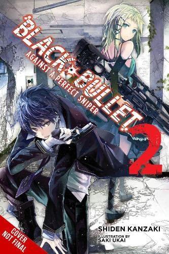 9780316344890: Black Bullet, Vol. 2: Against a Perfect Sniper - light novel