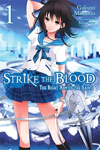 9780316345477: Strike the Blood, Vol. 1: The Right Arm of the Saint - light novel