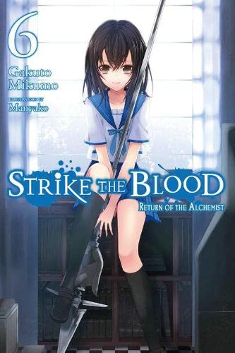 9780316345583: Strike the Blood, Vol. 6 (light novel): Return of the Alchemist