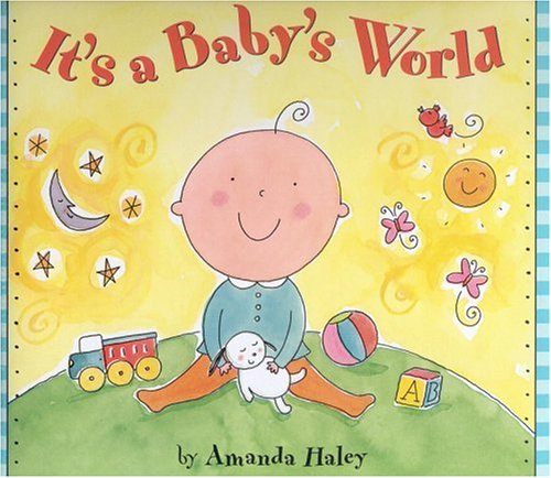 It's a Baby's World: Amanda Haley