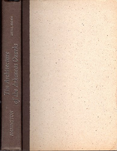 The architecture of the Arkansas Ozarks: A novel: Harington, Donald