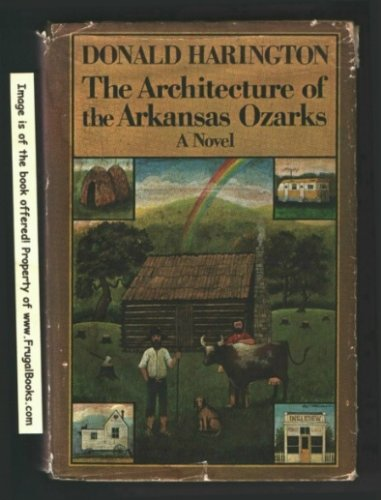 9780316346412: The architecture of the Arkansas Ozarks: A novel