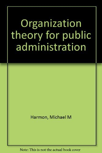 9780316346955: Organization theory for public administration