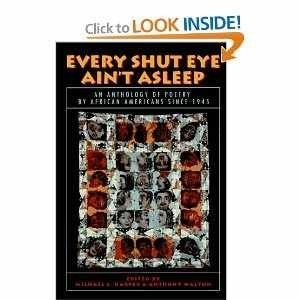 Every Shut Eye Ain't Asleep: An Anthology of Poetry by African Americans Since 1945 (0316347124) by Michael S. Harper; Anthony Walton
