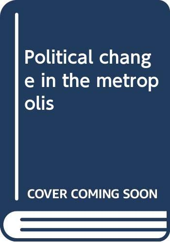 9780316347464: Political change in the metropolis