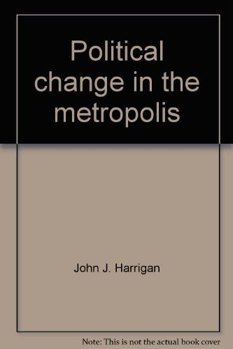 9780316347495: Political change in the metropolis